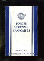 Forces Aeriennes Francaises N° 114. Avril 1956. Sommaire: Assaut Vertical Et Transport Aerien D Assaut, La Conquete De L Espace Cosmique, L Elicoptere De Travail Aerien... - Couverture - Format classique