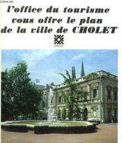 Plan De La Ville De Cholet Offert Par L'Office Du Tourisme. - Couverture - Format classique