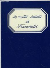 Les Recettes Desserts De Francorusse - Couverture - Format classique