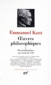 Oeuvres philosophiques t.2 ; des prolégomènes aux écrits de 1791 - Couverture - Format classique