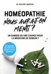 Homéopathie, nous aurait-on menti ? - Couverture - Format classique