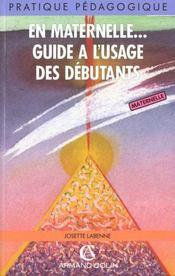En Maternelle, Guide A L'Usage Des Debutants - Intérieur - Format classique