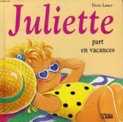 Juliette part en vacances - Couverture - Format classique