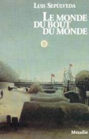 Le Monde Du Bout Du Monde - Couverture - Format classique
