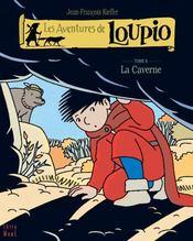 Les aventures de Loupio t.6 ; la caverne - Intérieur - Format classique