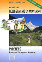 Guide des hébergements en montagne ; Pyrénées, France, Espagne, Andorre (édition 2003/2004) - Couverture - Format classique
