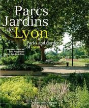 Parcs jardins de Lyon ; parks and gardens of Lyon - Intérieur - Format classique