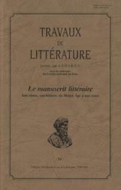 Travaux De Litterature N.11 ; Le Manuscrit Littéraire : Son Statut, Son Histoire, Du Moyen Age A Nos Jours - Couverture - Format classique