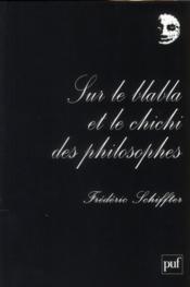 Sur le blabla et le chichi des philosophes (4e édition) - Couverture - Format classique