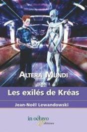 Altera mundi t.1 ; les exilés de Kréas - Couverture - Format classique