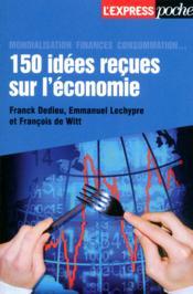 telecharger 150 idees recues sur l'economie livre PDF en ligne gratuit