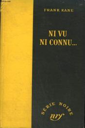 Ni Vu Ni Connu... . ( About Face). Collection : Serie Noire Sans Jaquette N° 127 - Couverture - Format classique