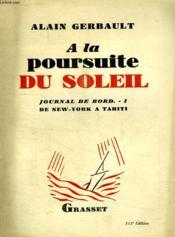 A La Poursuite Du Soleil.Journal De Bord-1 De New-Yorc A Tahiti. - Couverture - Format classique