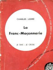 La Franc Maconnerie : Je Sais - Je Crois : Quatorzieme Partie Religions Non Chretiennes Et Quetes De Dieu - Couverture - Format classique