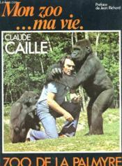 Mon Zoo ... Ma Vie. Zoo De La Palmyre. - Couverture - Format classique