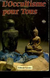 L'Occultisme Pour Tous Ou La Science Des Mages Devoilee - Couverture - Format classique