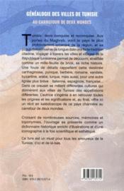Généalogie des villes de Tunisie ; au carrefour de deux mondes - 4ème de couverture - Format classique