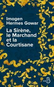 La sirène, le marchand et la courtisane - Couverture - Format classique