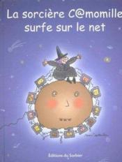 La Sorciere Camomille Surfe Sur Internet - Couverture - Format classique