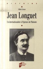 Jean Longuet (1876-1938) ; un internationaliste à l'épreuve de l'histoire - Intérieur - Format classique