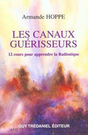 Les Canaux Guerisseurs ; 12 Cours De Radionique - Intérieur - Format classique