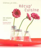 Récup'cuisine ; 30 objets déco - Couverture - Format classique