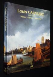 Louis Garneray 1783-1857 - Couverture - Format classique