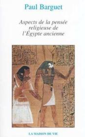 Aspects de la pensée religieuse de l'Egypte ancienne - Couverture - Format classique