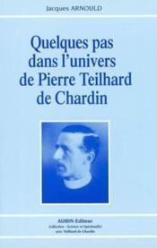 Quelques pas dans l'univers de teilhard de charlin - Couverture - Format classique