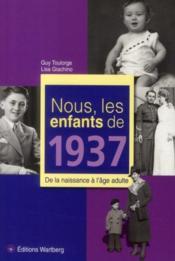 NOUS, LES ENFANTS DE ; nous, les enfants de 1937 - Couverture - Format classique