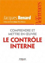 Comprendre et mettre en oeuvre le contrôle interne - Couverture - Format classique