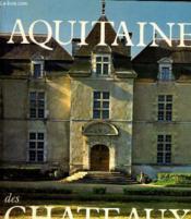 Aquitaine Des Chateaux - Couverture - Format classique