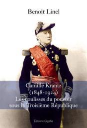 Camille Krantz ; un républicain lorrain sous la IIIe République - Couverture - Format classique
