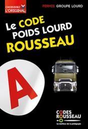 Code Rousseau ; poids lourd (édition 2020) - Couverture - Format classique