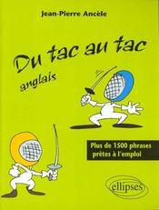 Du Tac Au Tac Anglais Plus De 1500 Phrases Pretes A L'Emploi - Intérieur - Format classique