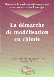 La Demarche De Modelisation En Chimie Decouvrir La Methodologie Scientifique Au Travers Des Textes H - Intérieur - Format classique