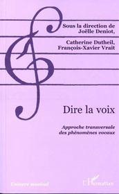 Dire La Voix ; Approche Transversale Des Phenomenes Vocaux - Intérieur - Format classique