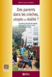 Des parents dans les crèches, utopie ou réalité ? - Couverture - Format classique