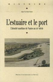 L'estuaire et le port ; l'identité maritime de nantes au XIX siècle - Intérieur - Format classique