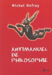 Antimanuel de philosophie - Couverture - Format classique
