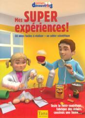 Mes Super Experiences ! 50 Idees Faciles A Realiser + Un Cahier Scientifique - Couverture - Format classique