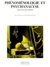 Phénoménologie et psychanalyse ; étranges relations - Couverture - Format classique