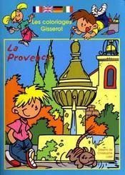 Les Coloriages Gisserot : La Provence - Intérieur - Format classique
