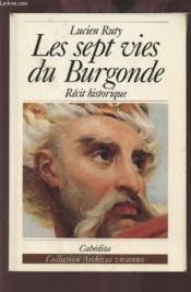 Sept Vies Du Burgonde (Les) - Couverture - Format classique