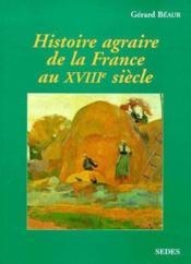 Histoire agraire de la france au xviiie siecle - Couverture - Format classique