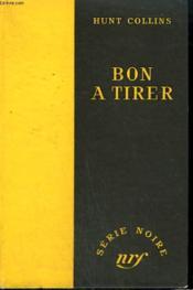 Bon A Tirer. ( Cut Me In). Collection : Serie Noire Sans Jaquette N° 264 - Couverture - Format classique