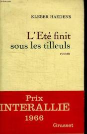 L Ete Finit Sous Les Tilleuls. - Couverture - Format classique