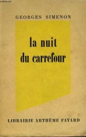 La Nuit Du Carrefour. - Couverture - Format classique