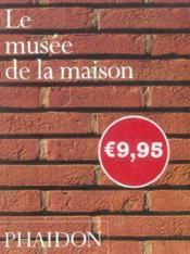 Le musee de la maison mini format - Couverture - Format classique