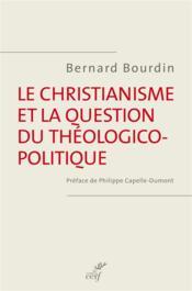 Le Christianisme Et La Question Theologico-Politique - Couverture - Format classique